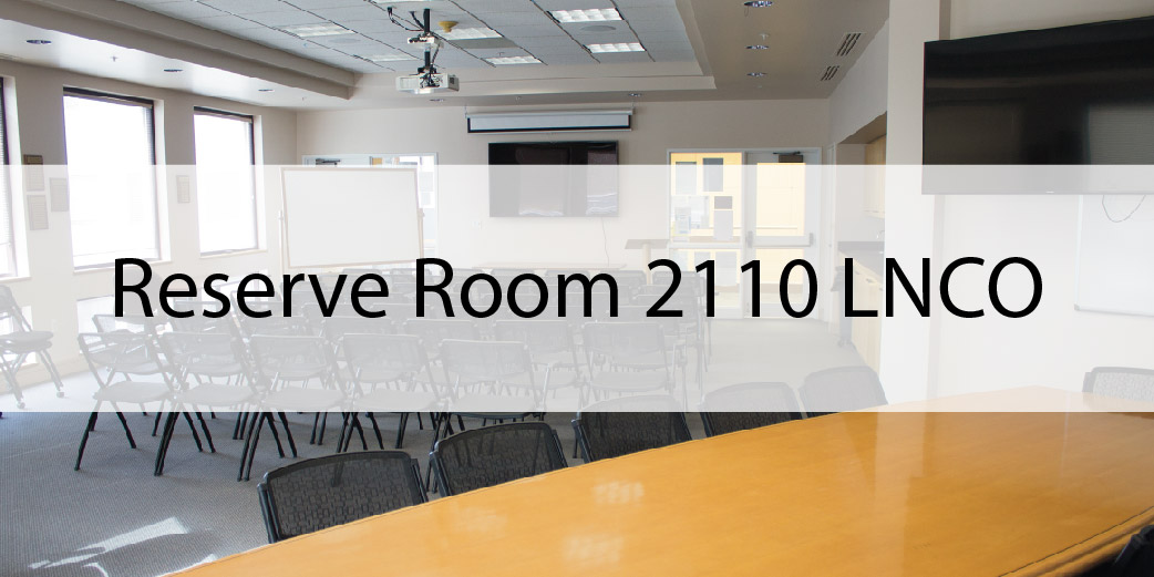 Reserve Room 2110 LNCO Lounge