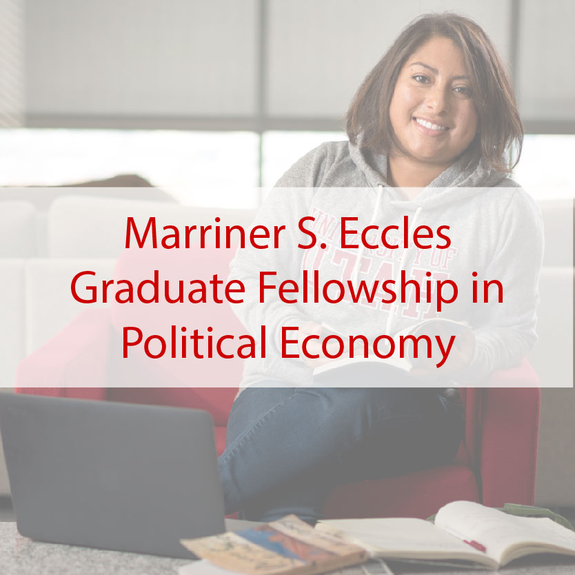 Marriner S. Eccles Graduate Fellowship in Political Economy