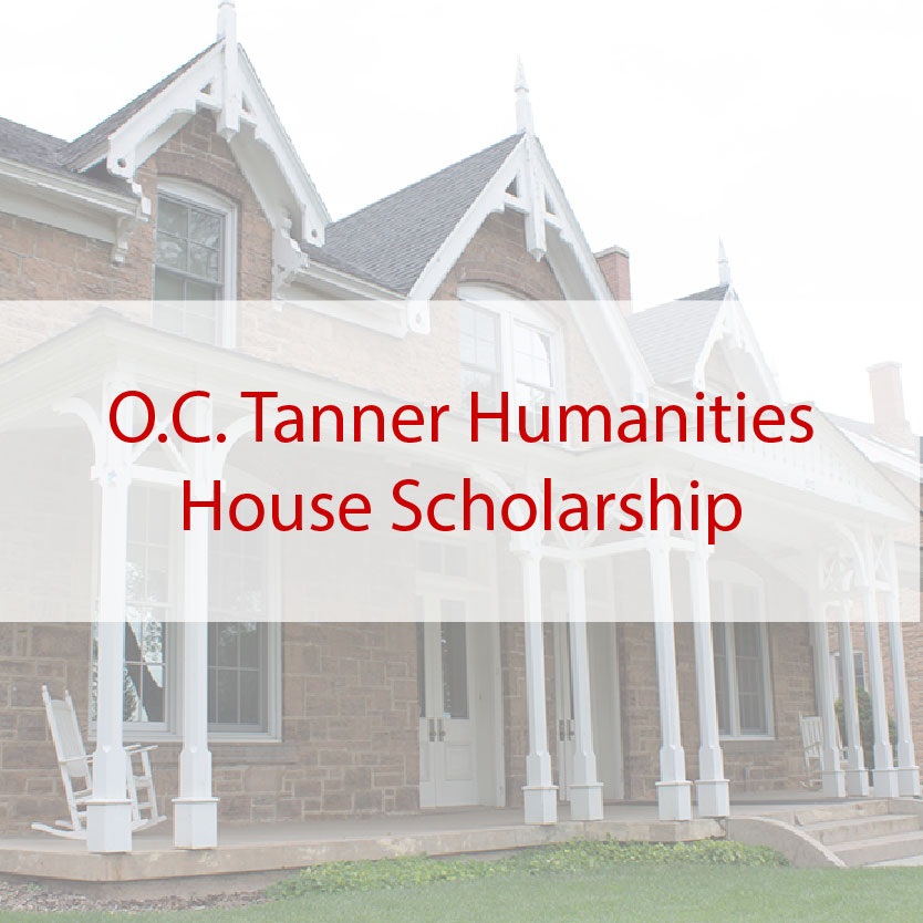 O.C. Tanner Humanities House Scholarship