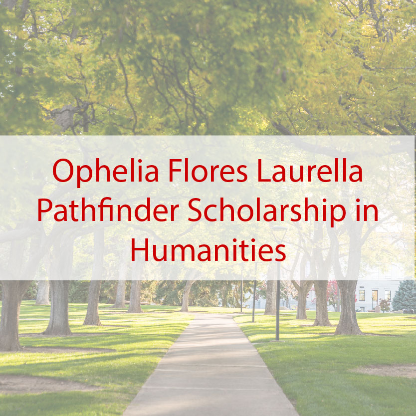 Ophelia Flores Laurella Pathfinder Scholarship in Humanities