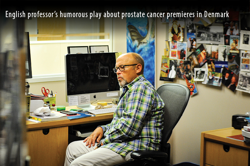 English professors humorous play about prostate cancer premieres in Denmark