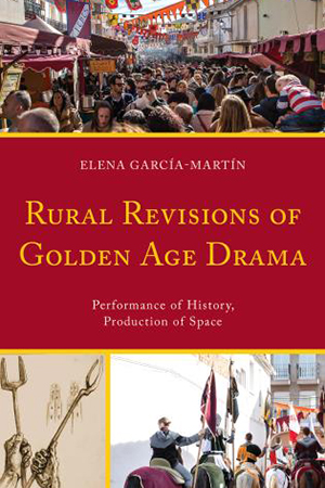 Rural Revisions of Golden Age Drama by Elena Garca-Martn