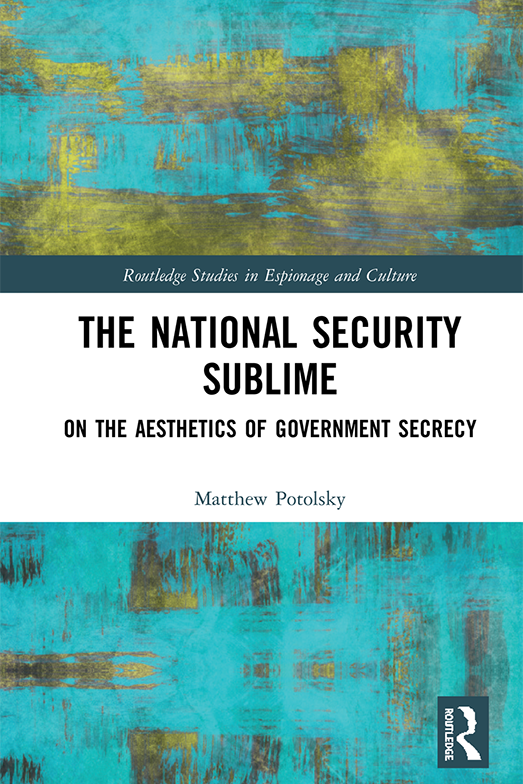 The National Security Sublime by Matt Potolsky
